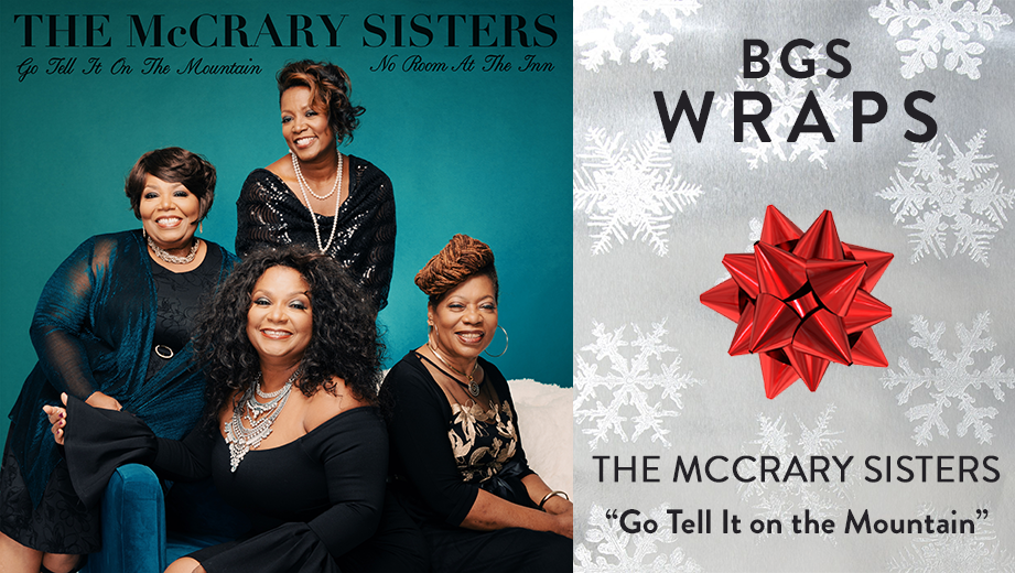 """BGS WRAPS: The McCrary Sisters, """"Go Tell It on the Mountain"""""""