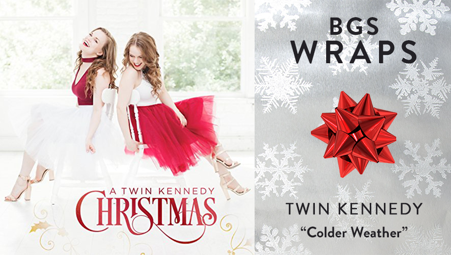 """BGS WRAPS: Twin Kennedy, """"Cold Weather"""""""