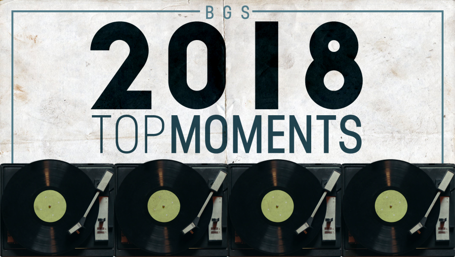 BGS Top Moments of 2018