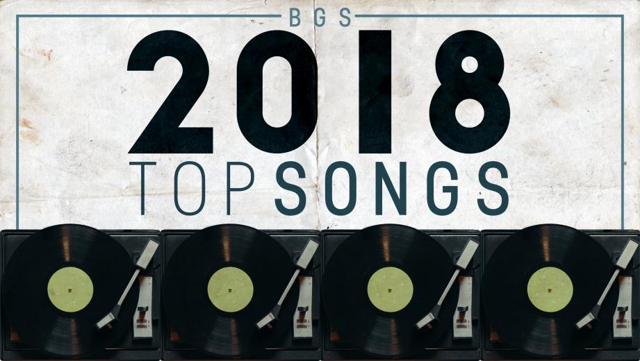 BGS Top Songs of 2018