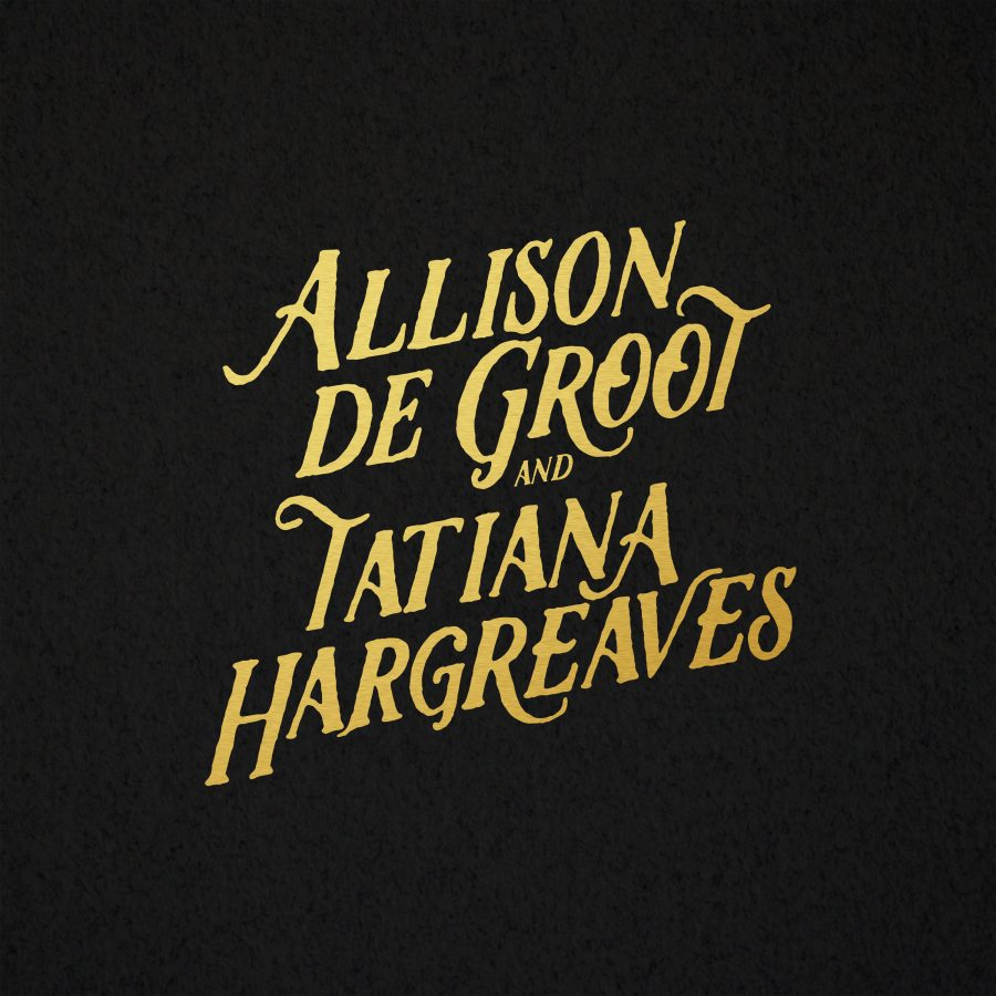 Allison de Groot & Tatiana Hargreaves,