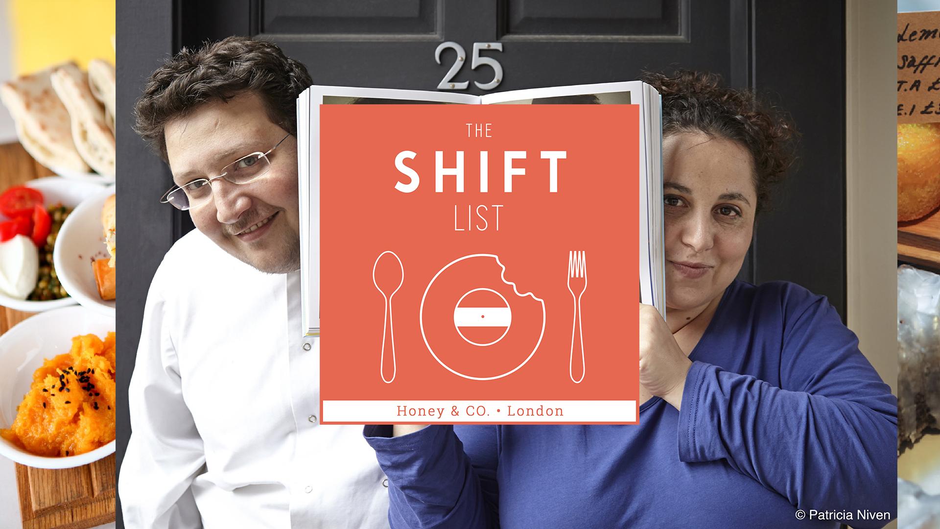 The Shift List - Honey & Co, London