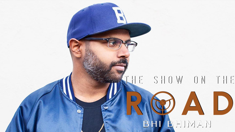 The Show On The Road - Bhi Bhiman