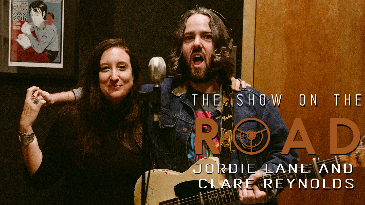 The Show On The Road - Jordie Lane and Clare Reynolds