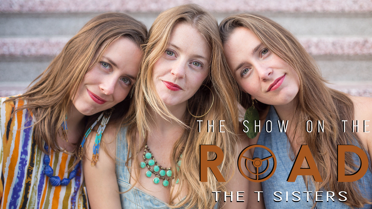 The Show On The Road - T Sisters