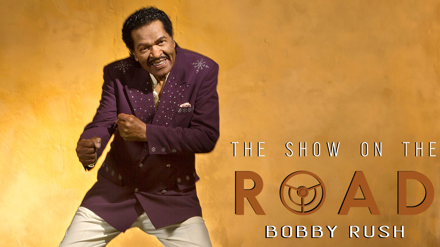 The Show On The Road - Bobby Rush