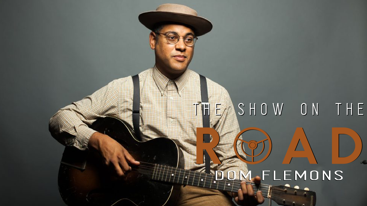 The Show On The Road - Dom Flemons