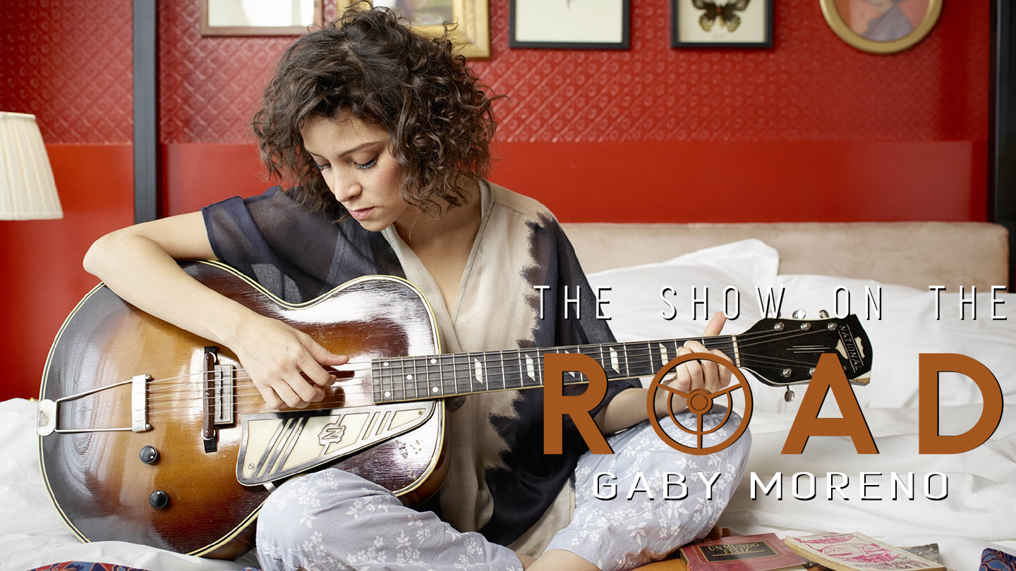The Show On The Road - Gaby Moreno
