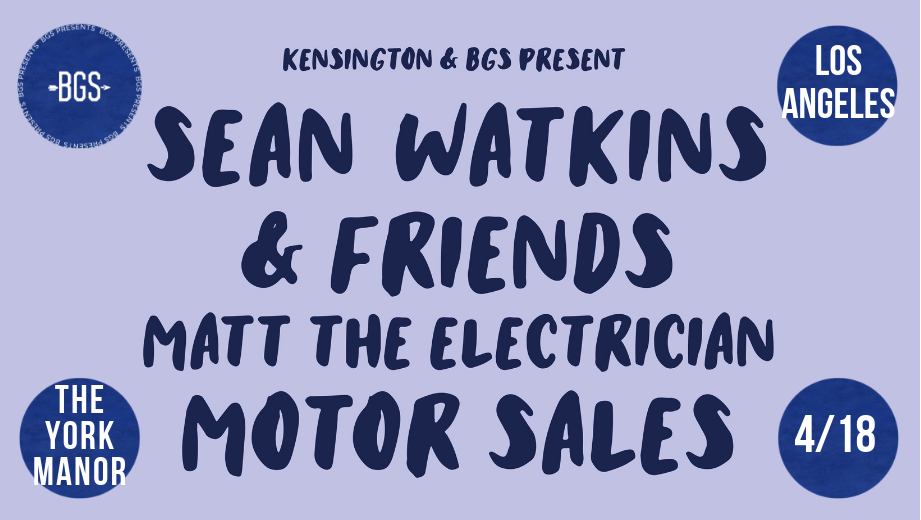 GIVEAWAY: Win tickets to Sean Watkins + Matt the Electrician at the York Manor (LA) 4/18