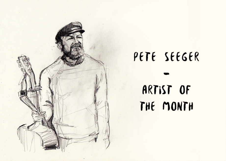 ARTIST OF THE MONTH: Pete Seeger