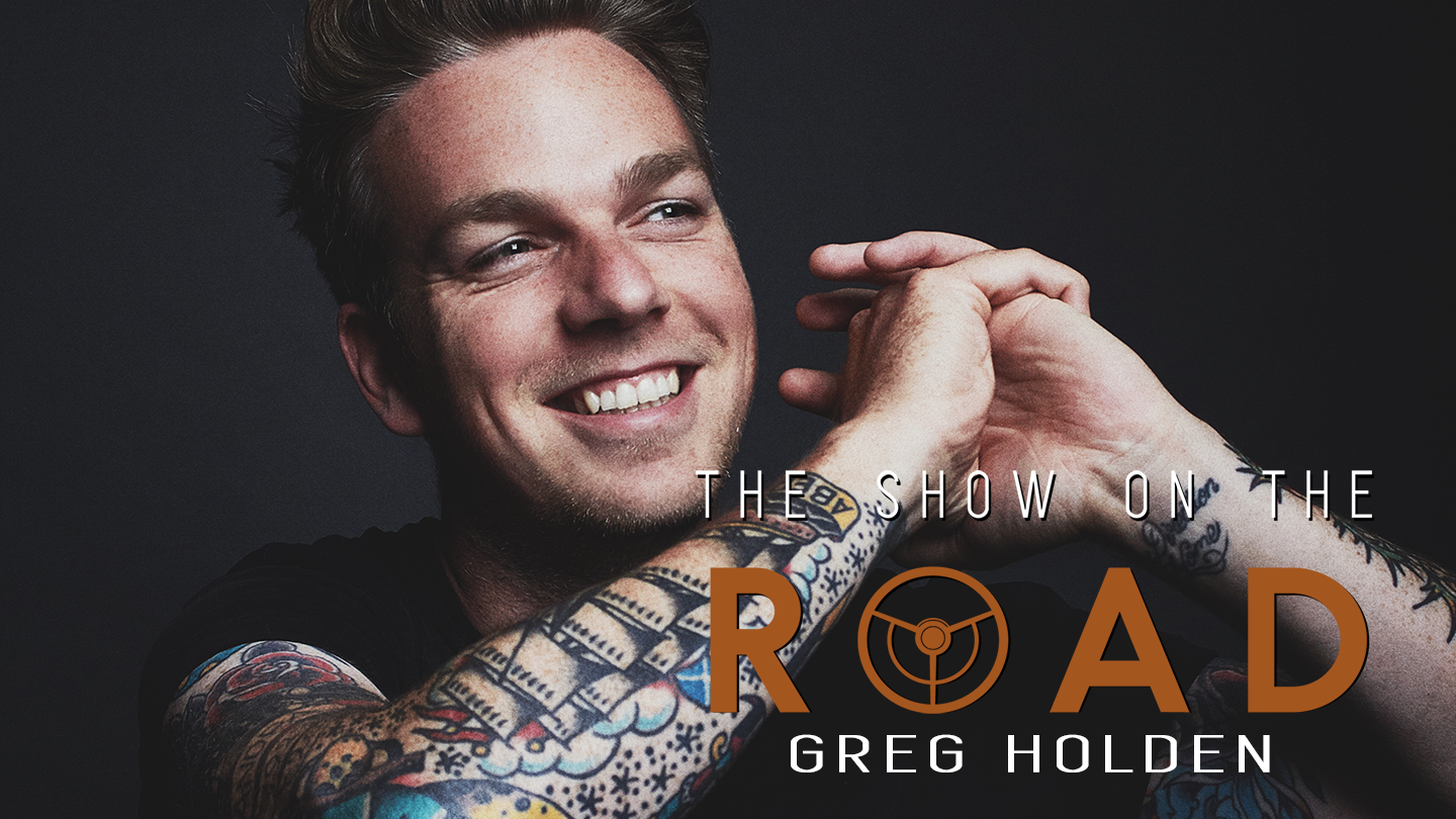 The Show On The Road - Greg Holden