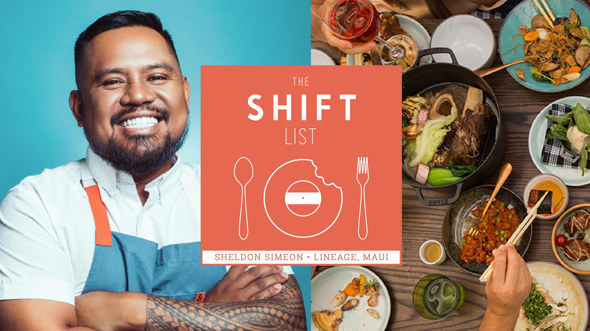The Shift List - Chef Sheldon Simeon (Lineage Maui, Tin Roof) - Maui, Hawaii
