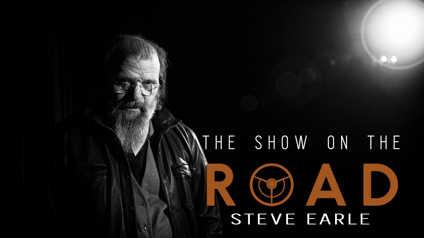 The Show On The Road - Steve Earle