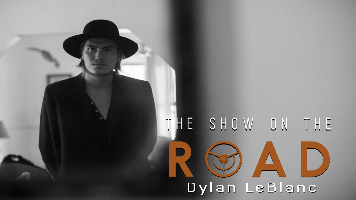 The Show On The Road - Dylan LeBlanc