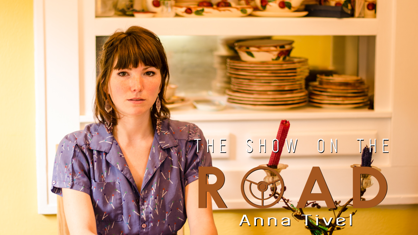 The Show On The Road – Anna Tivel