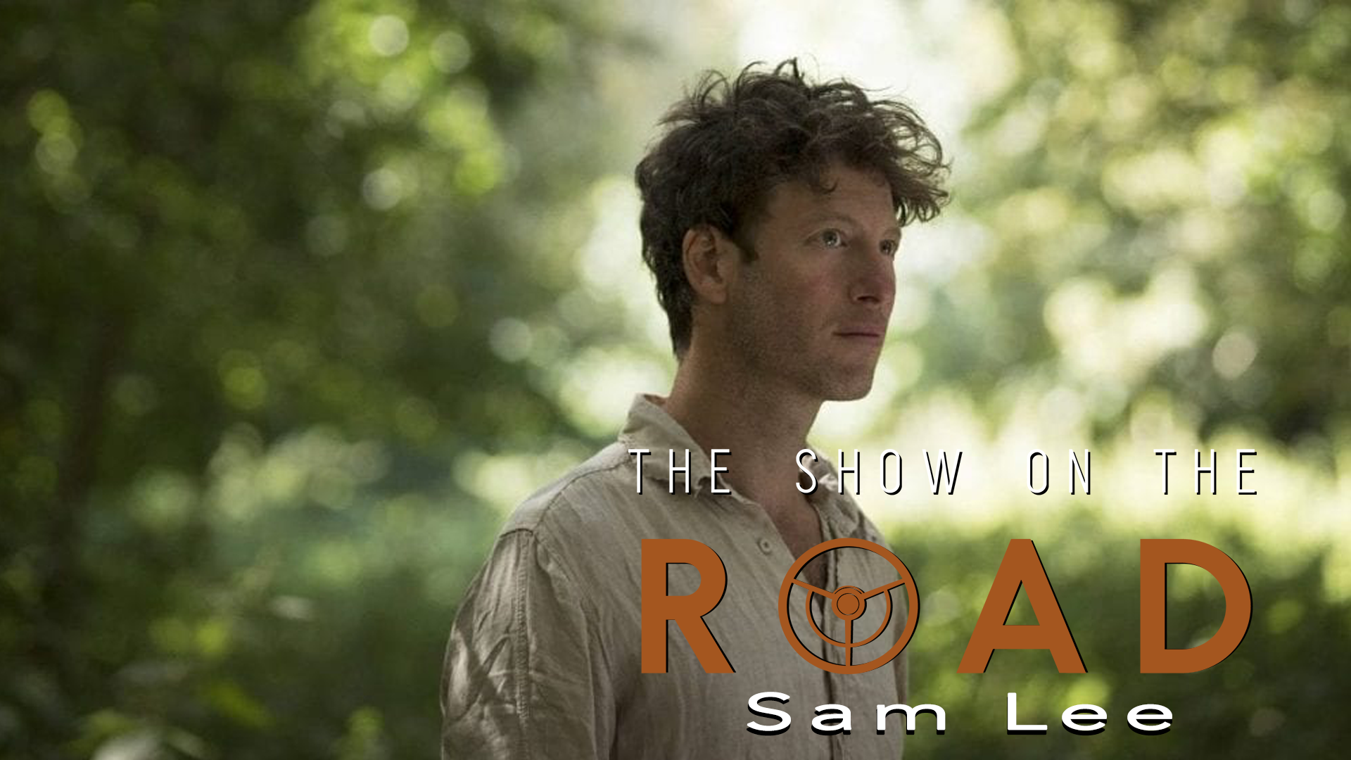 The Show On The Road – Sam Lee