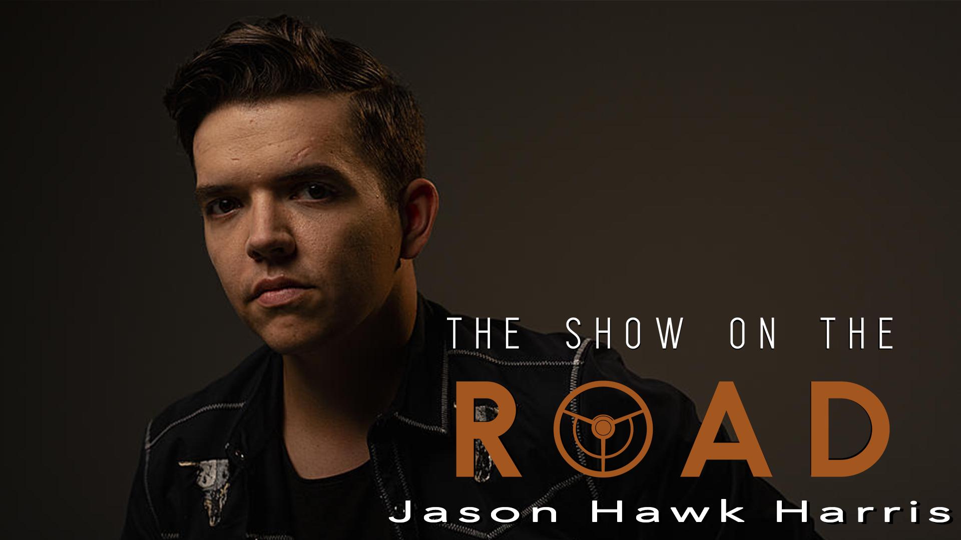 The Show On The Road – Jason Hawk Harris