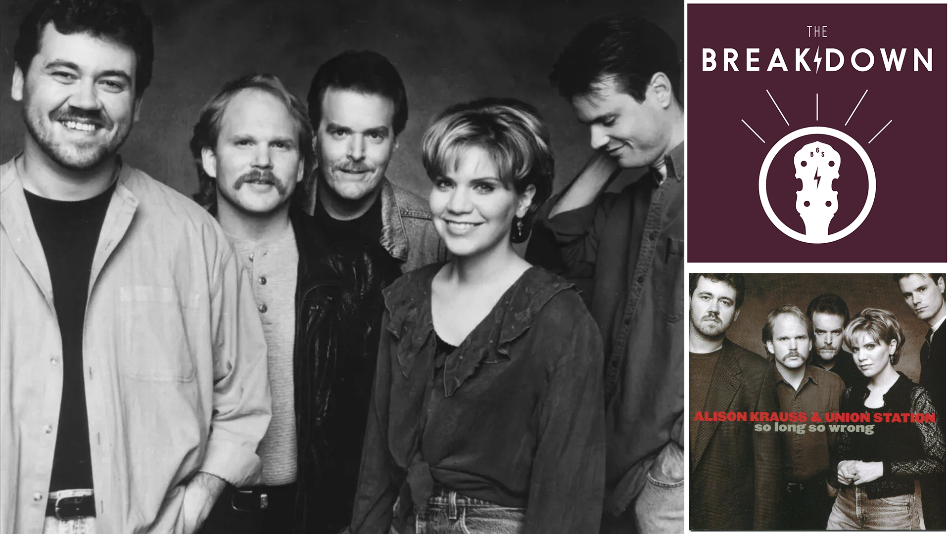 The Breakdown – Alison Krauss & Union Station, 'So Long, So Wrong'