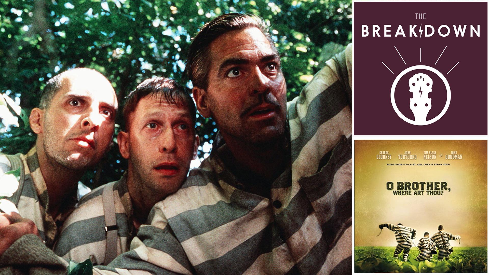 The Breakdown – 'O Brother, Where Art Thou?'