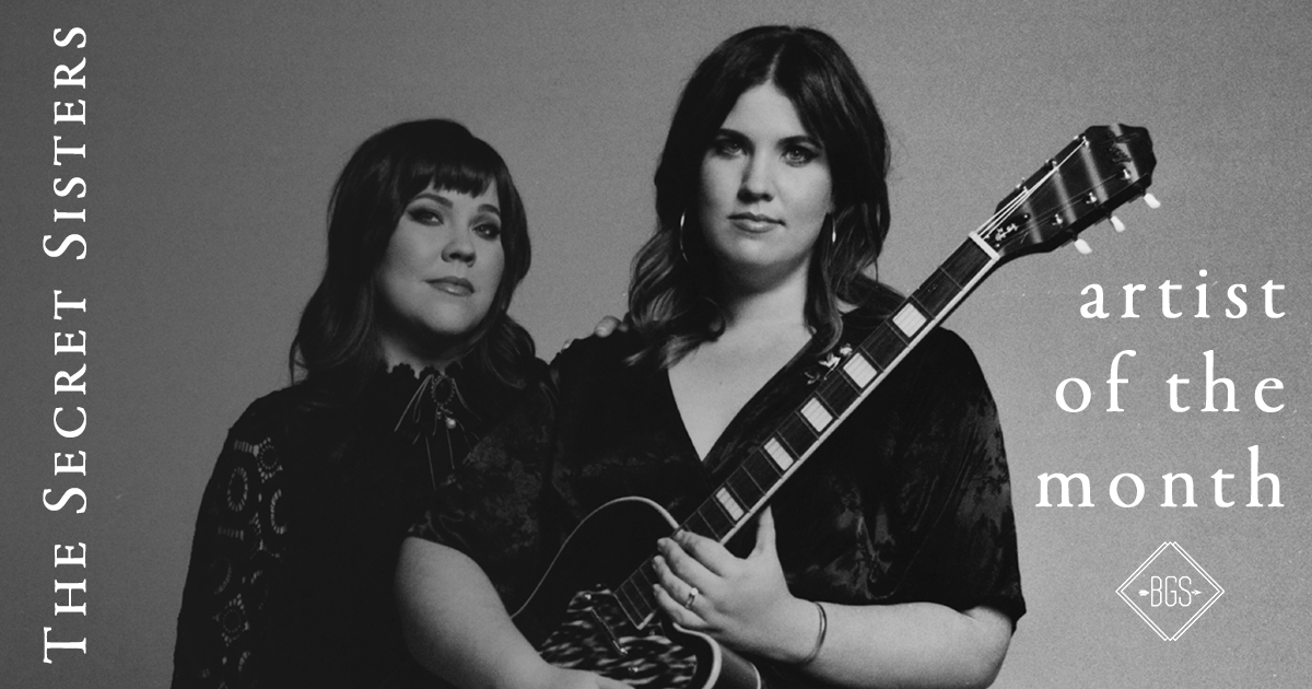 Artist of the Month: The Secret Sisters