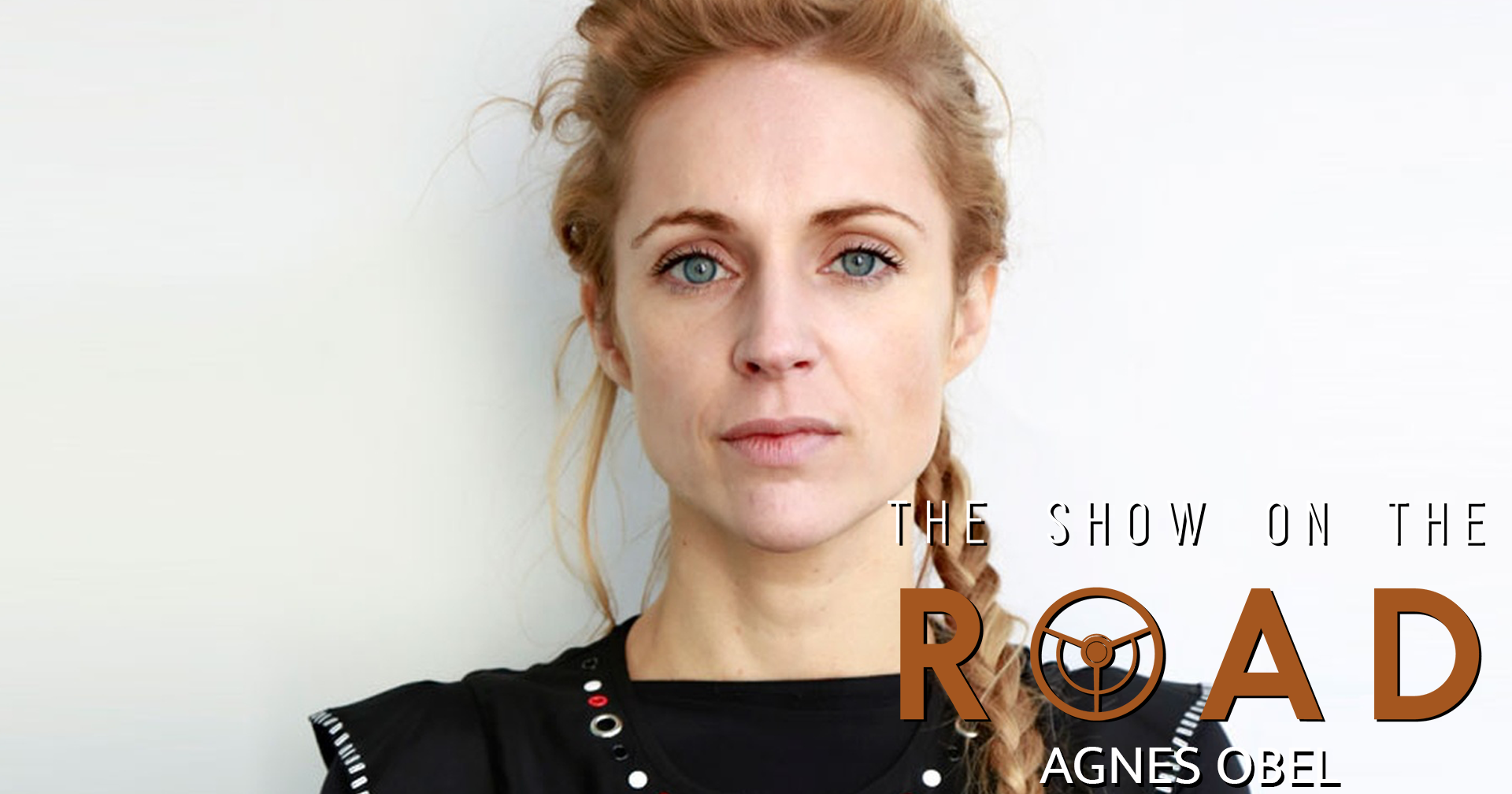 The Show On The Road – Agnes Obel
