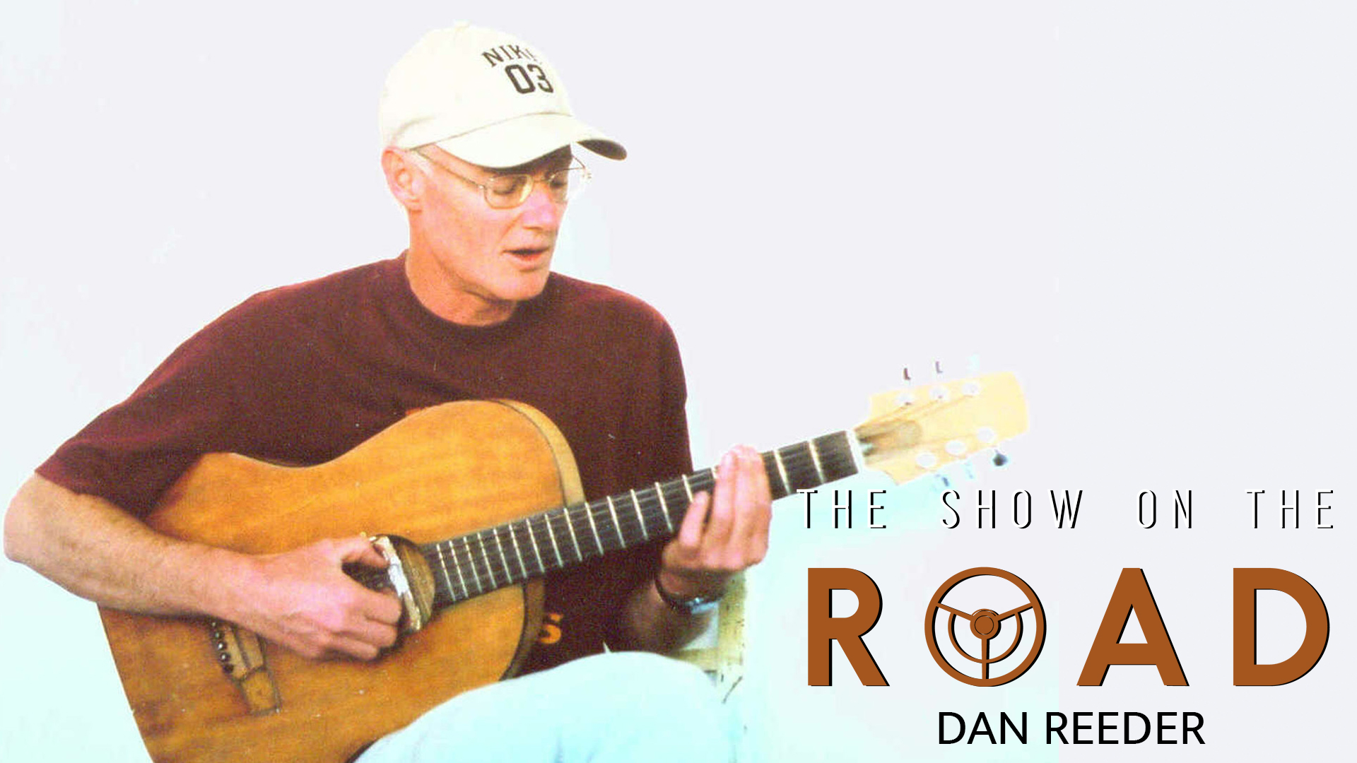 The Show On The Road – Dan Reeder
