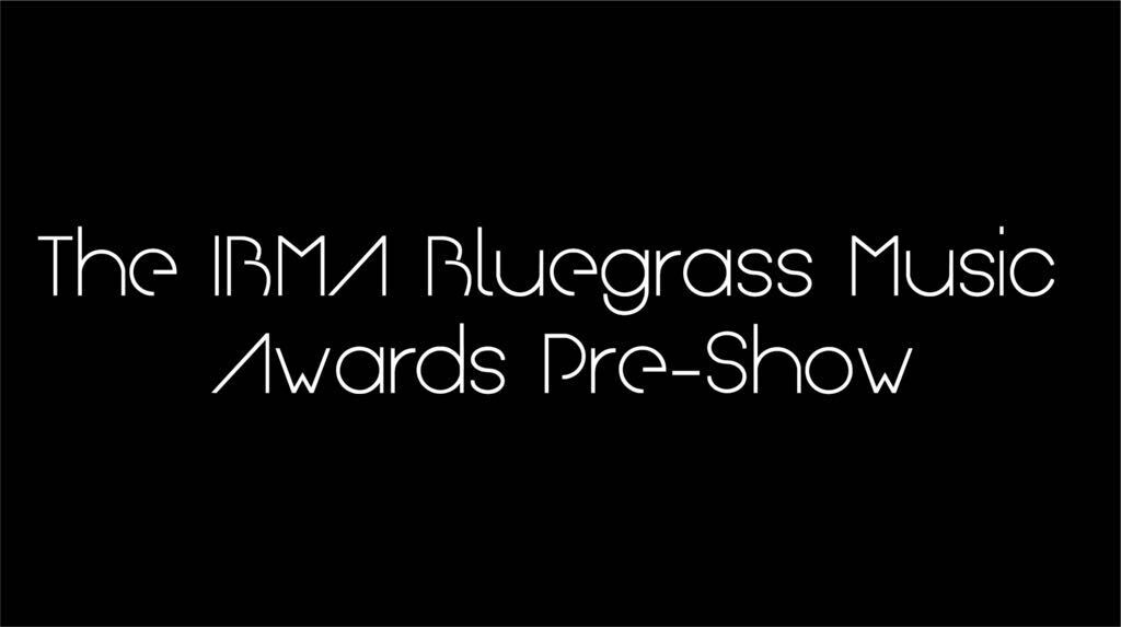BGS Presents IBMA Awards Pre-Show Hosted by Sean & Sara Watkins
