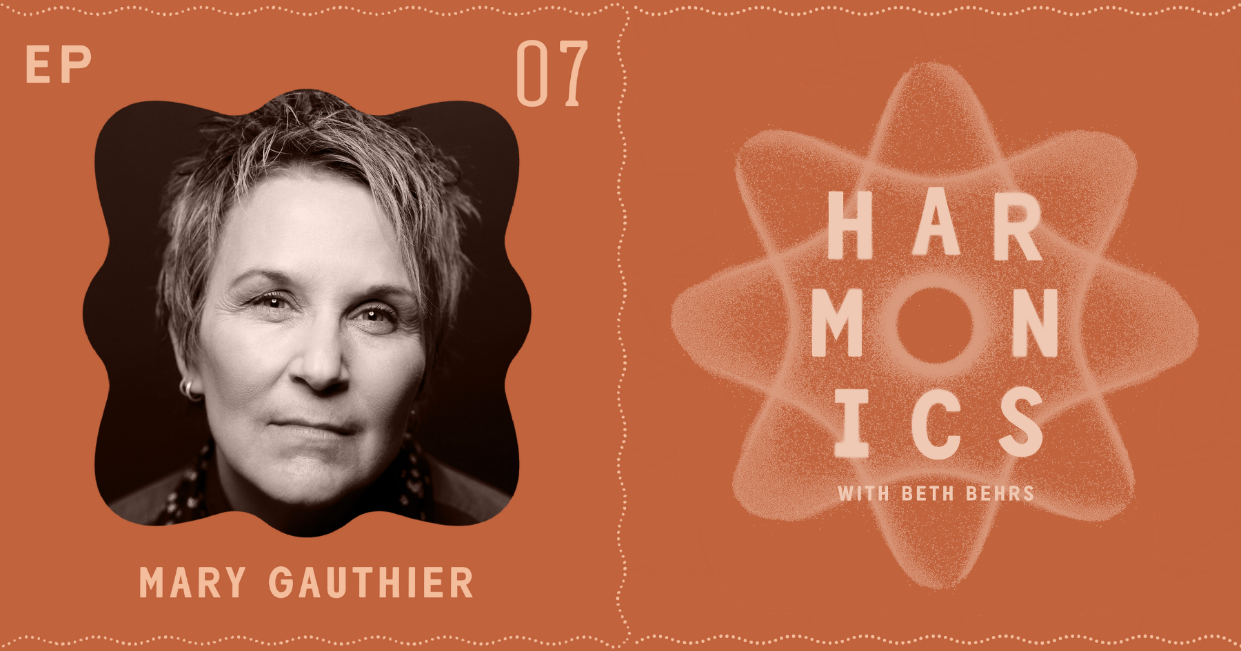 Harmonics with Beth Behrs: Episode 7, Mary Gauthier