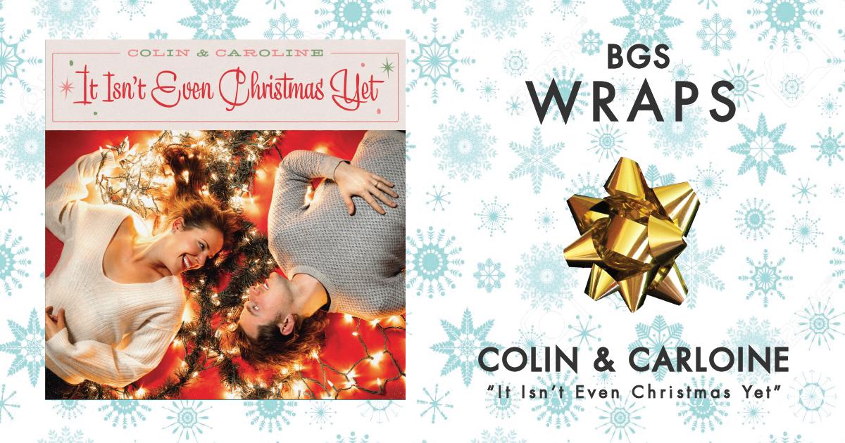 BGS Wraps: Colin & Caroline,