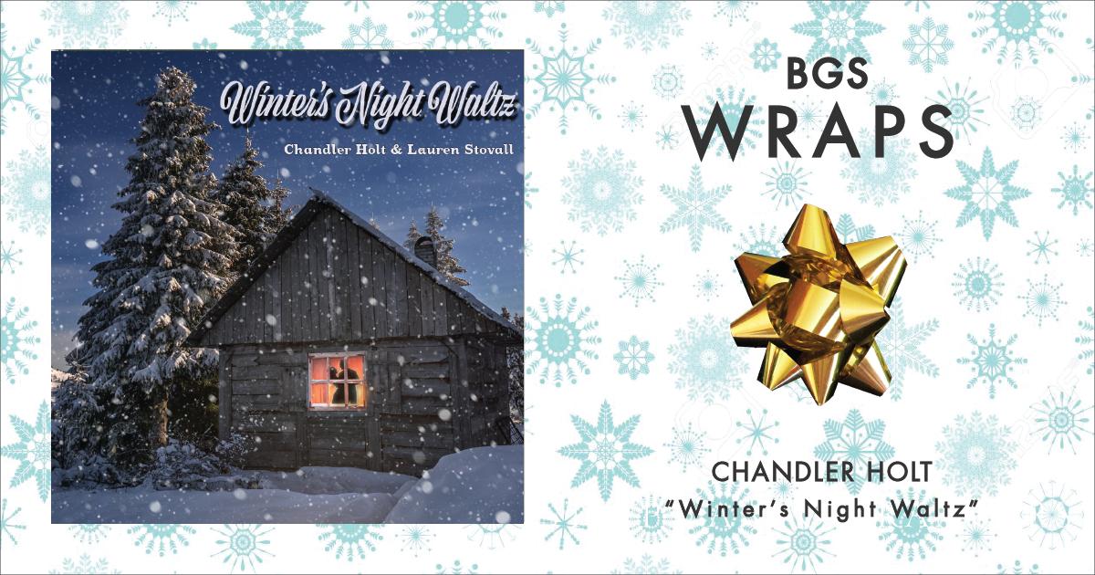 BGS Wraps: Chandler Holt & Lauren Stovall,