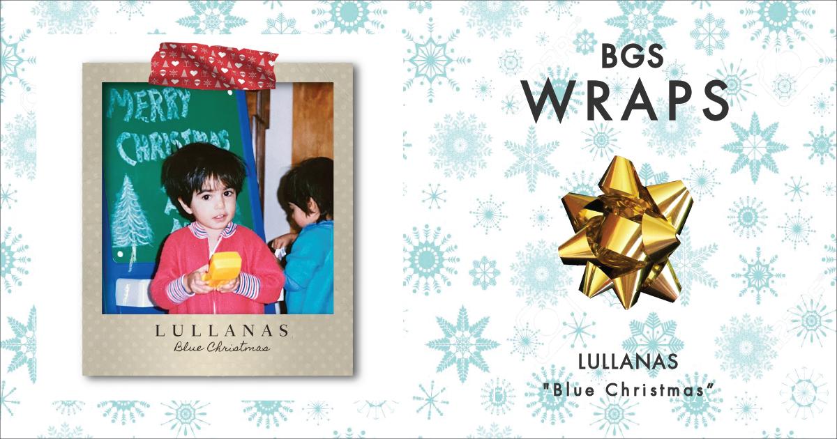 BGS Wraps: Lullanas,