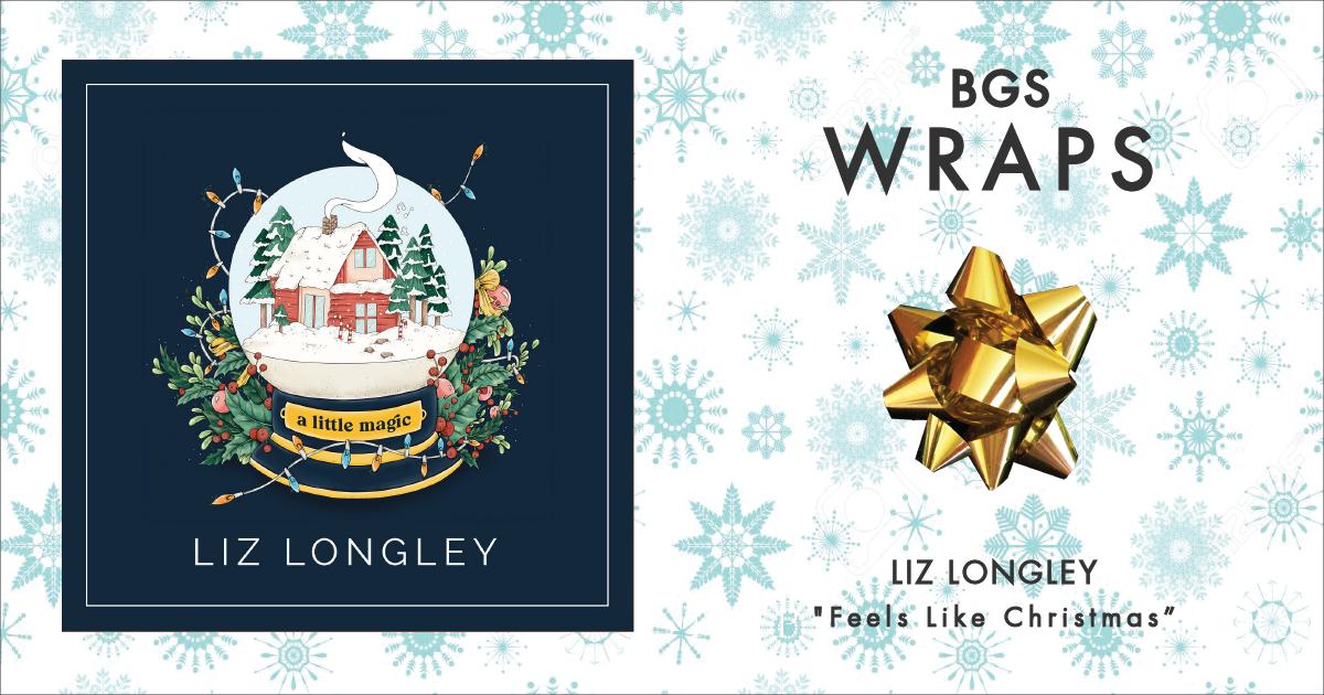 BGS Wraps: Liz Longley,