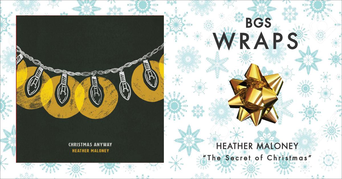BGS Wraps: Heather Maloney,