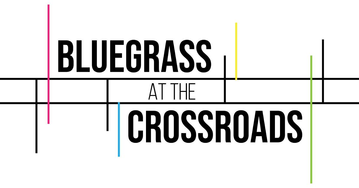 'Bluegrass at the Crossroads' Series Displays a Big-Tent View of Bluegrass
