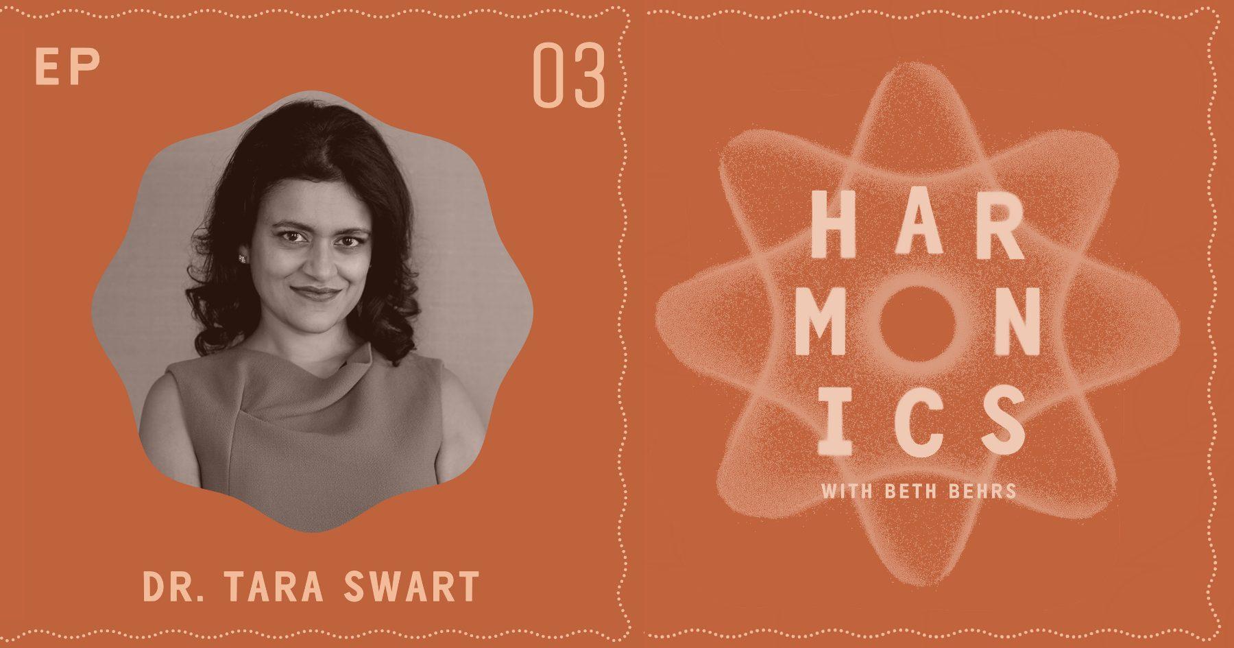 Harmonics with Beth Behrs: Dr. Tara Swart